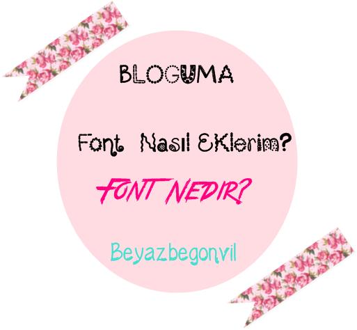 bloga font ekleme-nasıl font eklerim