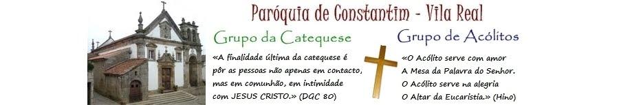 Catequese Paroquial  e Grupo de Acólitos de Constantim - Vila Real
