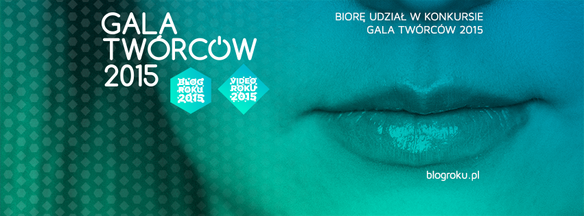 Biorę udziął w konkursie GALA TWÓRCÓW 2015