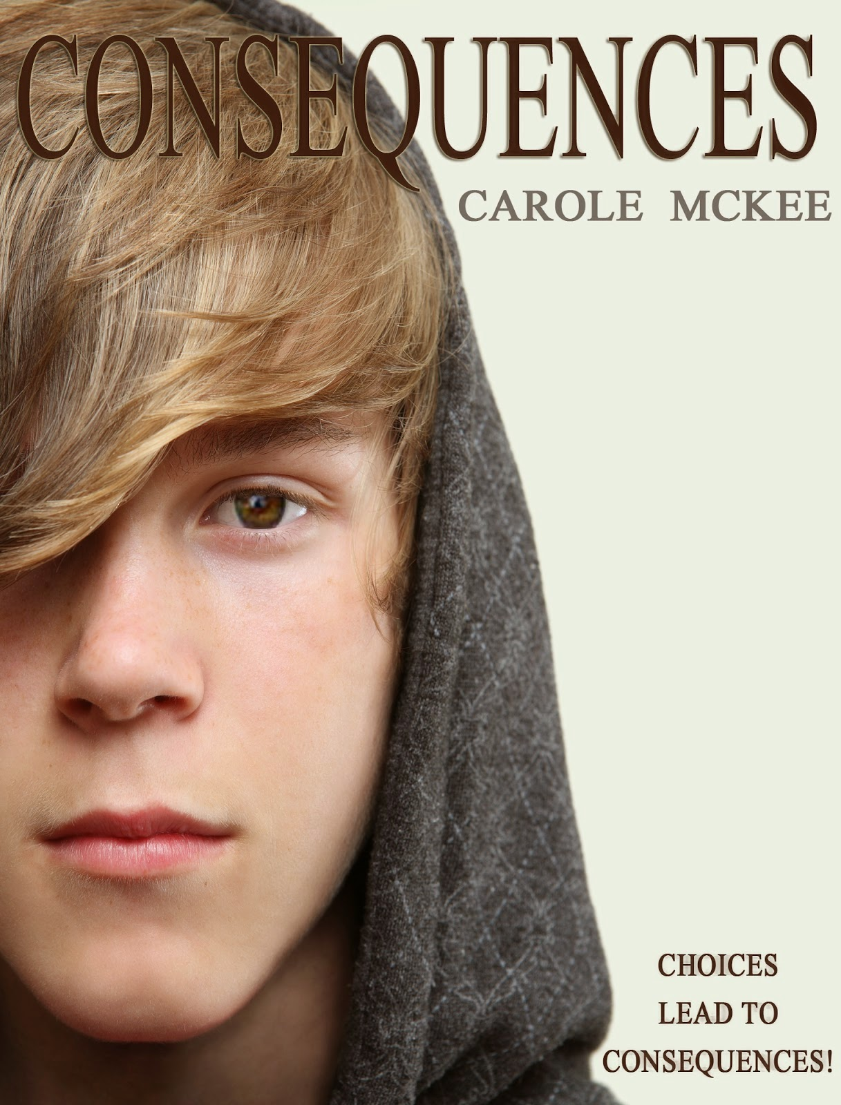 http://www.amazon.com/Consequences-Choices-Book-Carole-McKee-ebook/dp/B00CLY267I/ref=sr_1_3?s=books&ie=UTF8&qid=1405381141&sr=1-3&keywords=Carole+Mckee