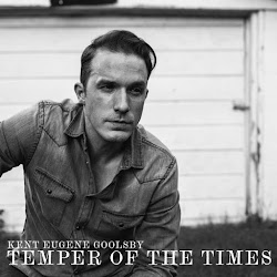 Kent Eugene Goolsby – Temper of the Times (2016)