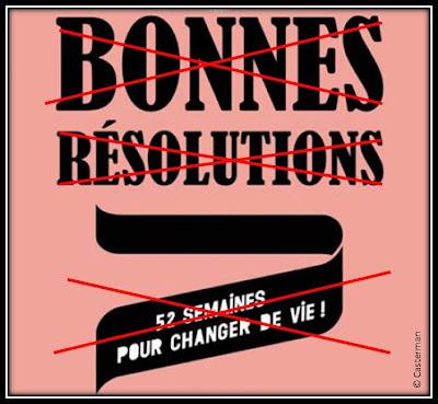 Non résolution, anti bonnes résolutions 2013