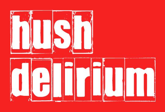 Hush Delirium