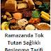 Ramazanda Tok Tutan Sağlıklı Beslenme Tarifi