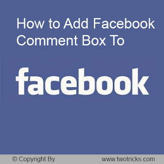 How to Add Facebook Comment Box To Blogger
