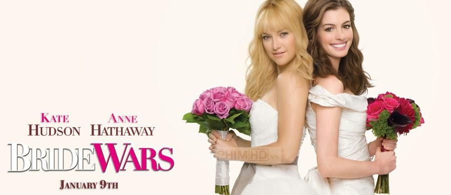 Phim Cuộc Chiến Cô Dâu VietSub HD | Bride Wars 2009