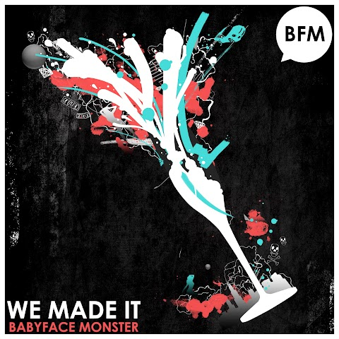 Babyface Monster - We Made It