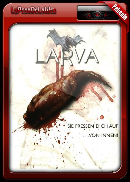 Larva (2005) [HDTV | 720p | Mega]