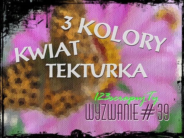 http://123scrapujty.blogspot.com/2014/05/wyzwanie-39-trzy-kolory.html