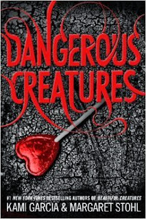 Dangerous Creatures by Kami Garcia & Margaret Stohl