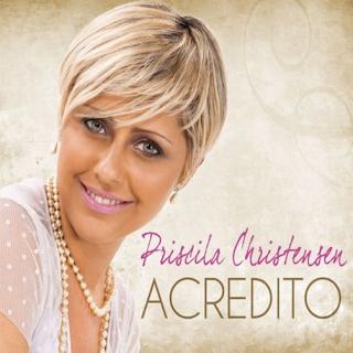 Priscila Christensen - Acredito (2011)