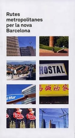 """PUBLICACIONS: RUTES METROPOLITANES PER LA NOVA BARCELONA""""- MACBA 2008"""