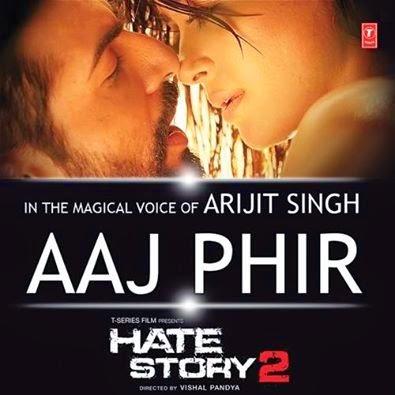 Aaj Phir Tumpe Pyaar - Hate Story 2 (2014)