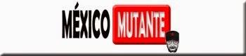 Mexico Mutante