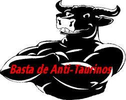 Basta de Anti - taurinos