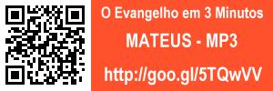 O evangelho em 3 minutos - Mateus - MP3