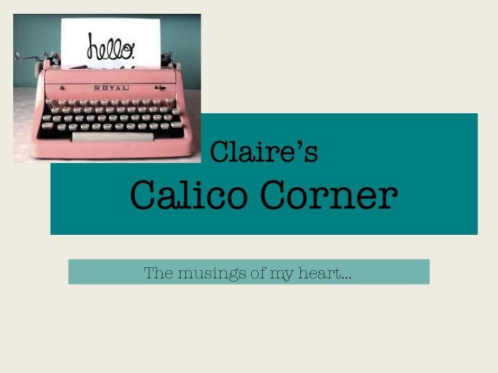 Claire's Calico Corner
