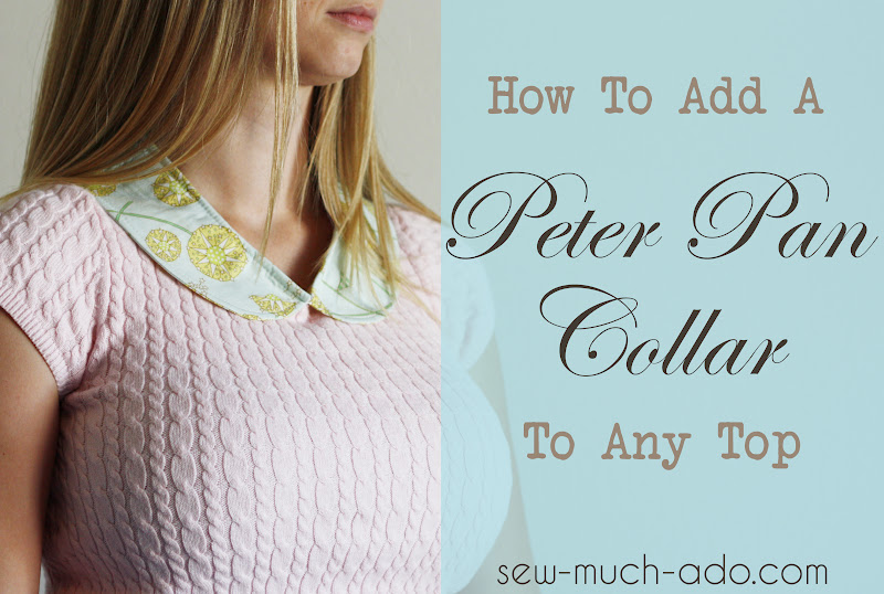 How to add a Peter Pan Collar to Any Top - Sew Much Ado