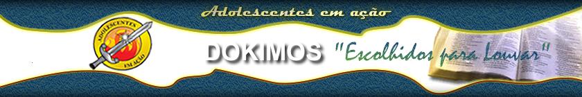 """Dokimos """" ESCOLHIDOS PARA LOUVAR"""""""