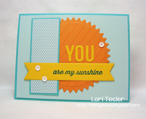 You Are my Sunshine-designed by Lori Tecler-Inking Aloud-stamps from Avery Elle