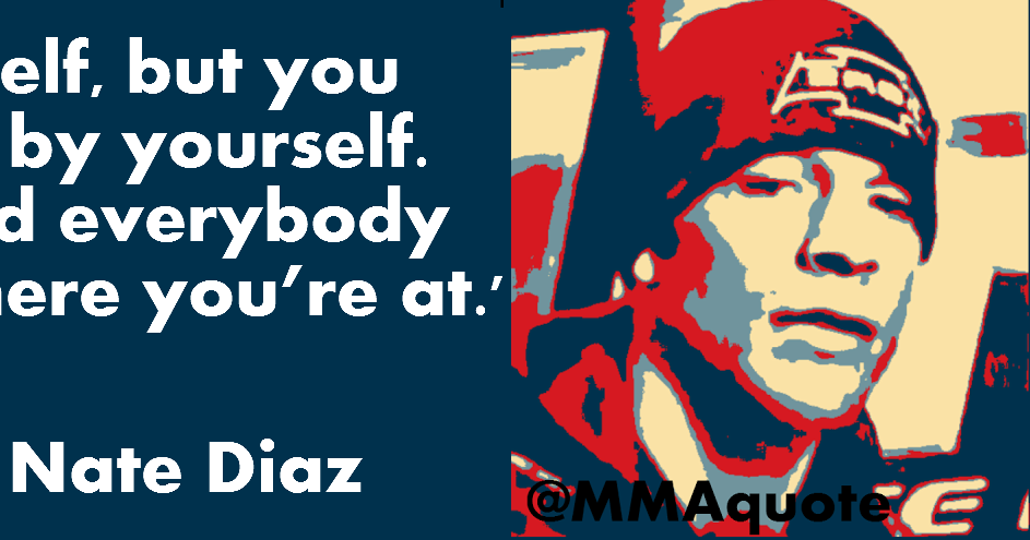 Motivational Quotes With Pictures Nate Diaz Quotes
