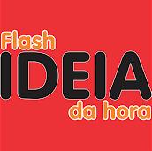 IDEIA FLASH DA HORA