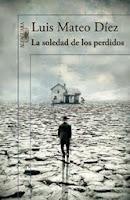 Un título recomendable: 'La soledad de los perdidos' de Luis Mateo Díez.