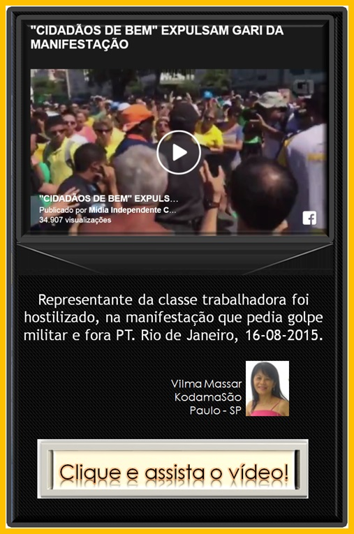 http://claudiomar-videos.blogspot.com.br/2015/08/cidadaos-de-bem-expulsam-gari-da.html