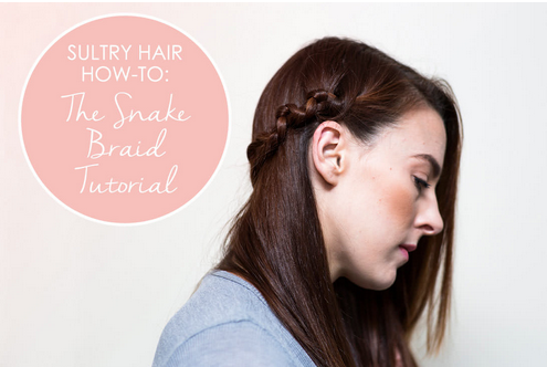 Sultry Hair How To: The Snake Braid in 8 Easy Steps - The Daily Fashion and Beauty News