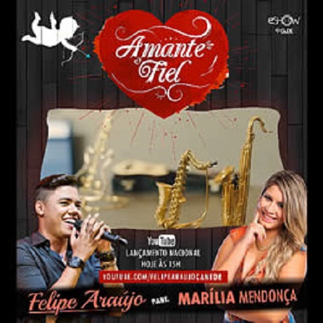 Download Felipe Araújo - Amante fiel (Part. Marília Mendonça) 2016,