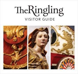 The Ringling: Visitor Guide by David A. Berry