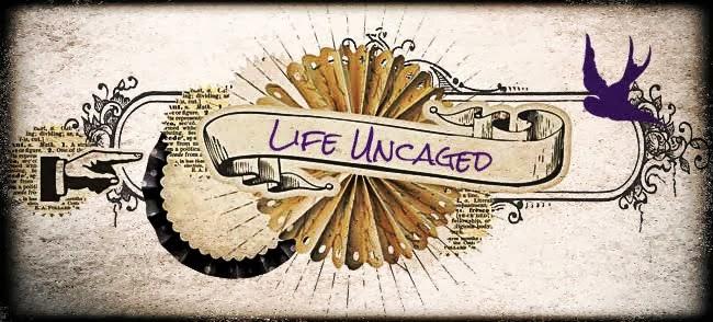 Life Uncaged