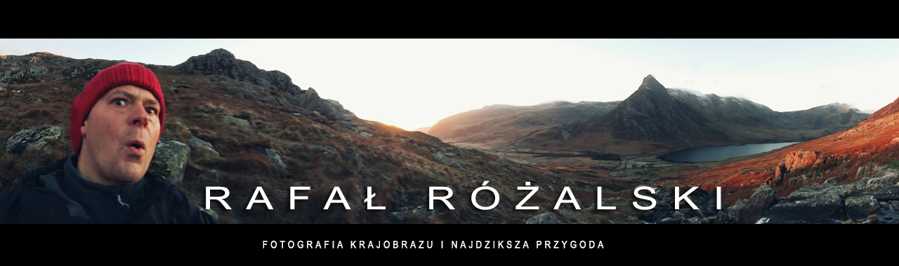 Fotografia krajobrazowa BLOG | Rafal Rozalski | Fotografia Pejzażowa BLOG