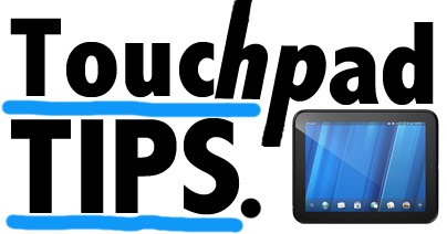 HP Touchpad Tips