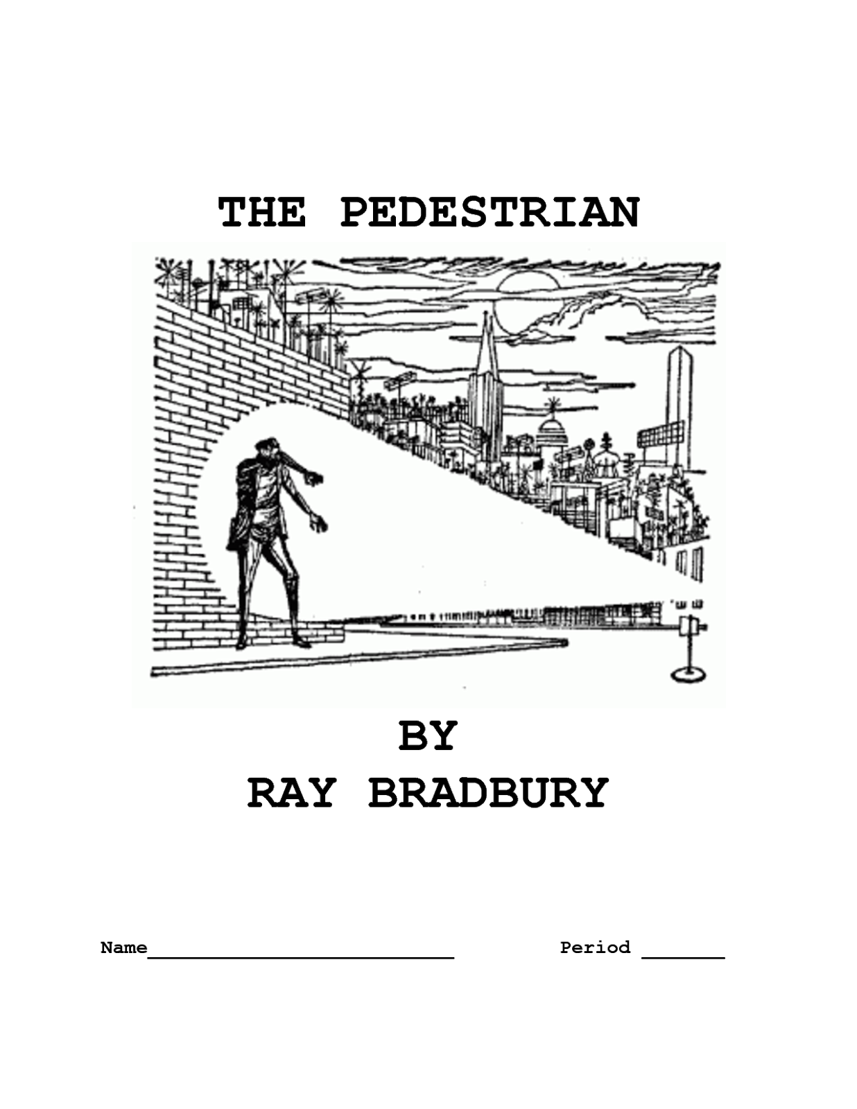 "a summary of ray bradburys the pedestrian In ""the pedestrian,"" ray bradbury shows that if mankind advances to the point where society loses its humanity, then mankind may as well cease to exist leonard mead is associated with warm, bright light, which is symbolic of soul."