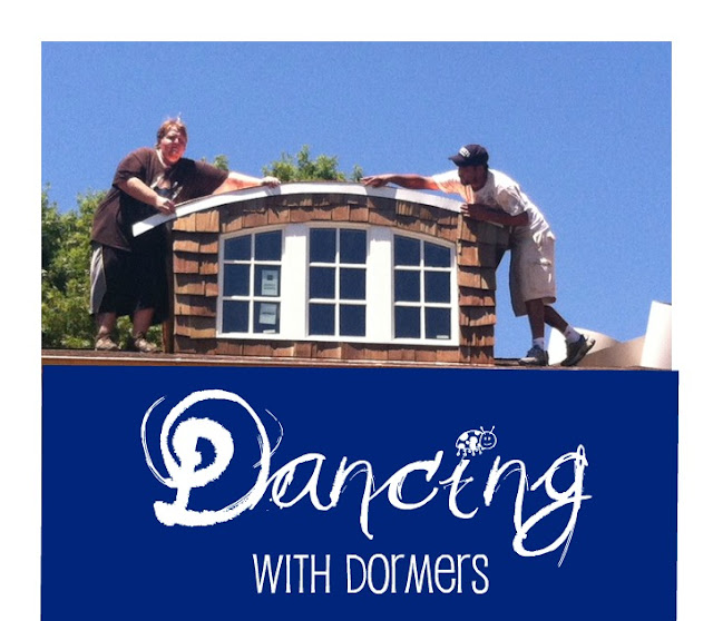 Dancing with Dormers