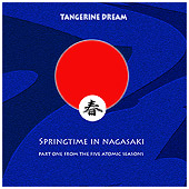 Tangerine Dream - Springtime in Nagasaki
