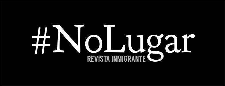 NO LUGAR. REVISTA INMIGRANTE