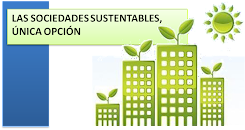 Sociedades Sustentables, única opción