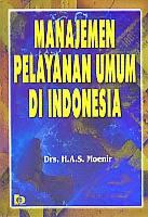 toko buku rahma: buku MANAJEMEN PELAYANAN UMUM DI INDONESIA, pengarang moenier, penerbit bumi aksara