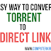 New and Easy Way To Convert Torrent to Direct Link-MYFASTFILE