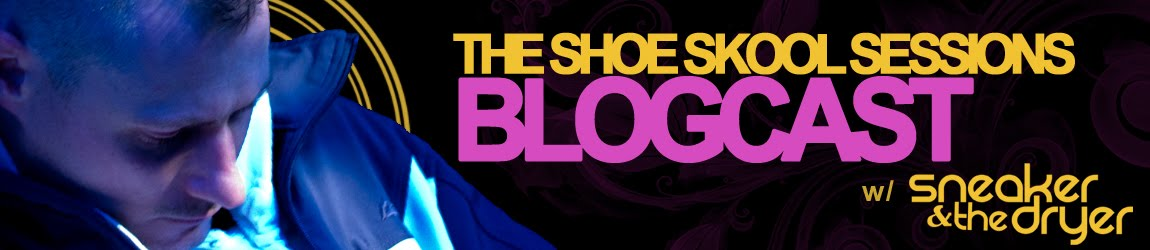 The Shoe Skool Sessions Blogcast