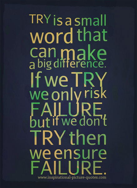 Try Is A Small Word - Inspirational Picture Quotes  Try Word