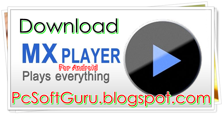 mx player apk free for android 187 mx player apk free for android moto pk ru