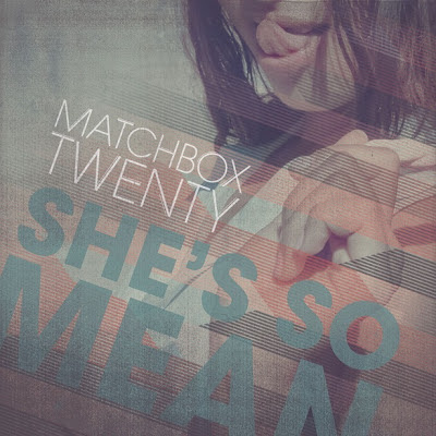 Matchbox Twenty - She's So Mean Lirik dan Video