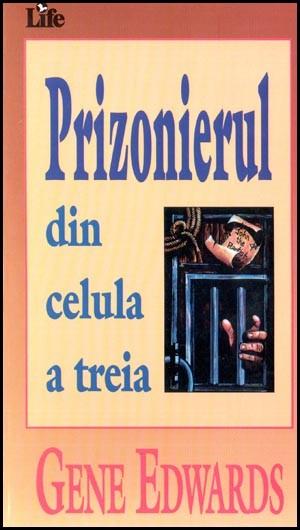 Gene Edwards-Prizonierul Din Celula a Treia-