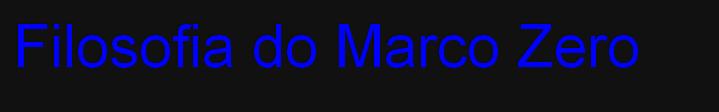 FILOSOFIA DO MARCO ZERO