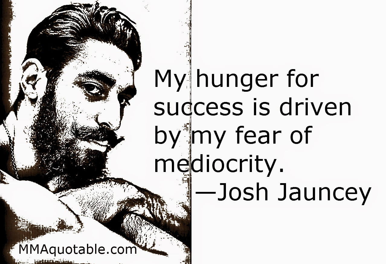 Quotes About Hunger Motivational Quotes With Pictures Many Mma & Ufc My Hunger For