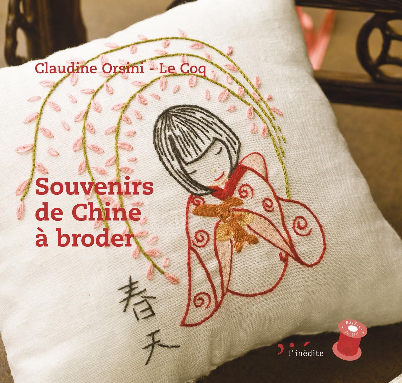 http://www.editionslinedite.com/produit/31/9782350321974/Souvenirs%20de%20Chine%20a%20broder