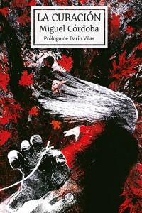 La Curación, de Miguel Córdoba